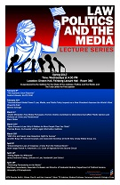 Law, Politics and the Media Lecture Series poster